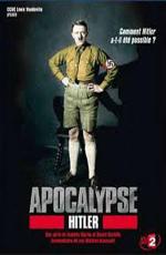Апокалипсис: Гитлер - (Apocalypse: Hitler)