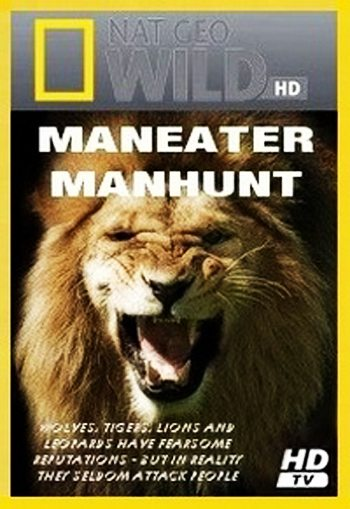 National Geographic: В поисках людоеда - (National Geographic: Maneater Manhunt)