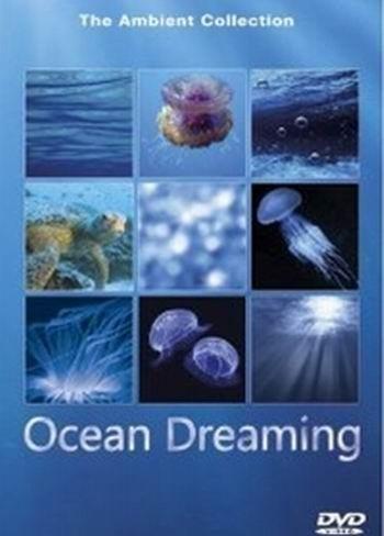 Грёзы океана - (Ocean Dreaming)