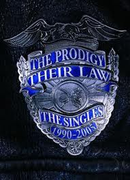 The Prodigy. Their law The singles 1990-2005