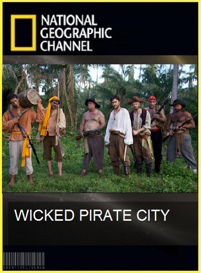 National Geographic : История города пиратов - (Wicked pirate city)