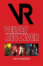 Velvet Revolver: Live In Houston