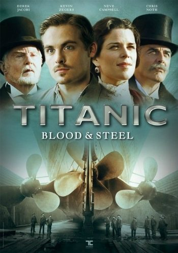 Титаник: Кровь и сталь - (Titanic: Blood and Steel)