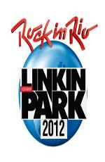 Linkin Park: Rock In Rio