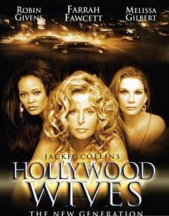 Голливудские жены - Hollywood Wives: The New Generation