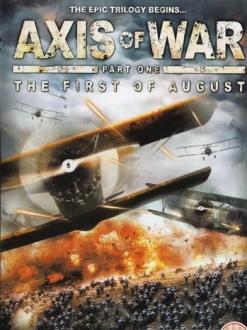 Ось войны. Часть первая: Первое августа - Axis of War Part 1: The First of August