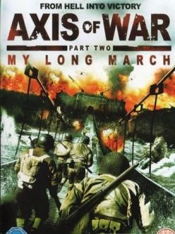 Ось войны. Часть вторая: Мой долгий марш - Axis of War: My Long March