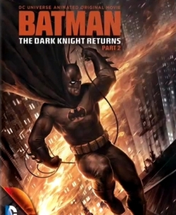 Темный рыцарь: Возрождение легенды. Часть 2 - Batman: The Dark Knight Returns, Part 2