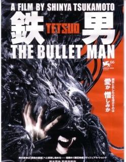 Тэцуо: Человек-пуля - Tetsuo: The Bullet Man