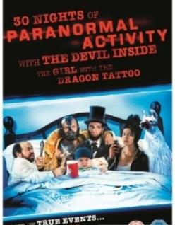 30 ночей паранормального явления с одержимой девушкой с татуировкой дракона - 30 Nights of Paranormal Activity with the Devil Inside the Girl with the Dragon Tattoo