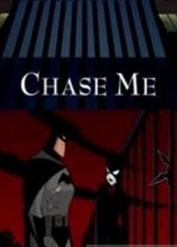 Бэтмен: Догони меня - Batman: Chase Me
