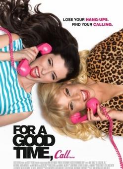 Если хочешь хорошо провести время, звони… - For a Good Time, Call...