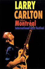 Larry Carlton: Live at Montreal International Jazz Festival