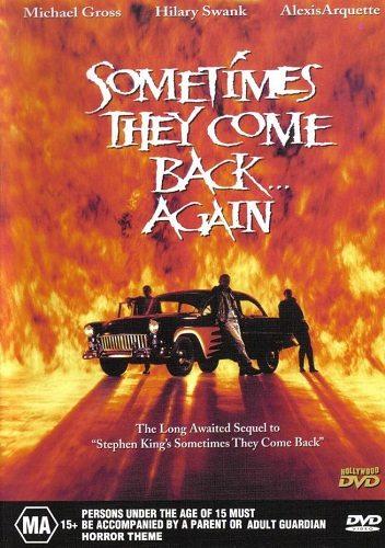 Иногда они возвращаются снова - Sometimes They Come Back... Again