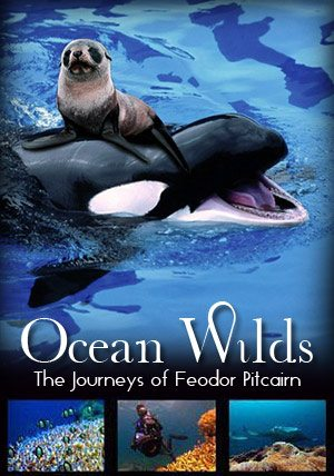 ��������� ������. ����������� ������� �������� - Ocean Wilds. The Journeys of Feodor Pitcairn