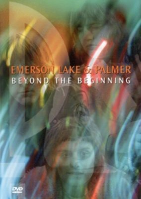Emerson Lake & Palmer: Beyond The Beginning