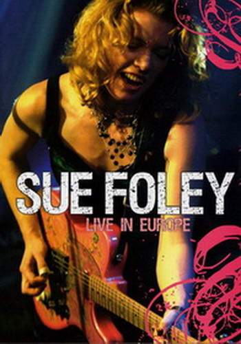 Sue Foley: Live In Europe