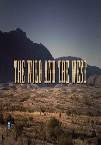 Дикий запад. Кино и реальность - The Wild & the West