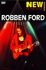 Robben Ford - The Paris Concert 2001