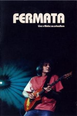 Fermata - Live V Klube Za Zrkadlom