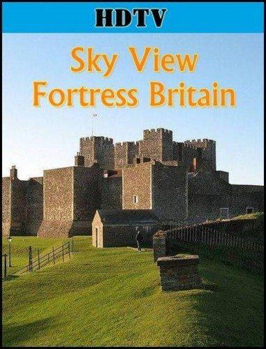 Взгляд сверху: Крепость Британии - Sky View- Fortress Britain