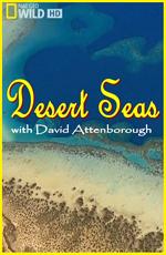 National Geographic: Моря пустыни - Desert Seas