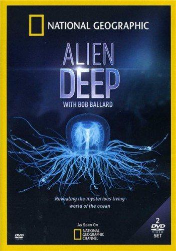 National Geographic: Неисследованные глубины - National Geographic- Alien Deep with Bob Ballard