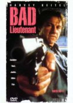 Плохой лейтенант - Bad Lieutenant