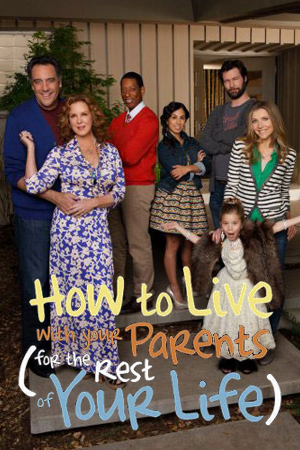 Как прожить с родителями всю оставшуюся жизнь - How to Live with Your Parents