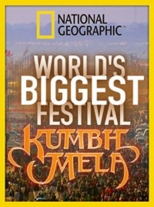 National Geographic: Кумбха мела - National Geographic- World's Biggest Festival Kumbh Mela