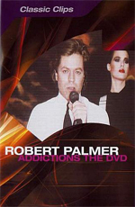 Robert Palmer - Addictions the DVD