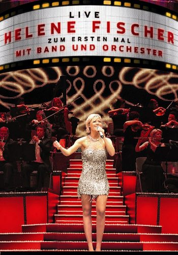 Helene Fischer - Zum ersten Mal mit Band und Orchester Live