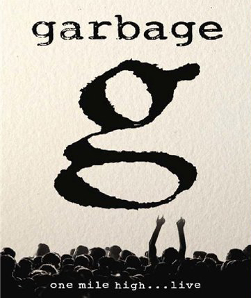 Garbage - One Mile High...Live