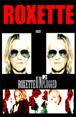 Roxette - MTV Unplugged