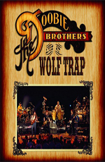 The Doobie Brothers - Live at Wolf Trap 2004