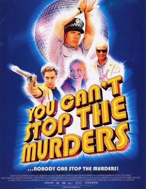 Ты не сможешь остановить убийцу - You Can't Stop the Murders