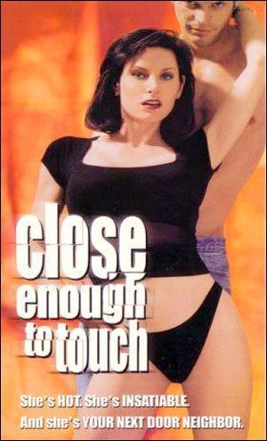 Так близко, что можно прикоснуться - Close Enough to Touch