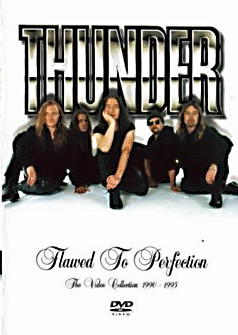 Thunder - Flawed To Perfection (The Video Collection 1990-1995)