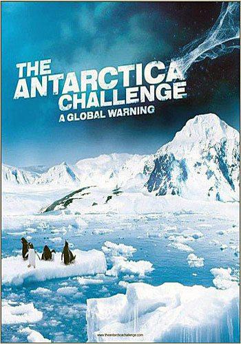 Проблема Антарктиды: Предупреждение миру - The Antarctica Challenge- A Global Warning