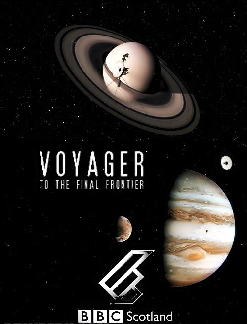 Вояджер: Полёт за пределы Солнечной системы - BBC- Voyager- To the Final Frontier