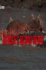 Nat Geo Wild: Кровавая река - Nat Geo Wild- Africa's Blood River