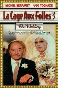 Клетка для чудаков 3 - Свадьба - La Cage Aux Folles 3 - Elles Se Marient