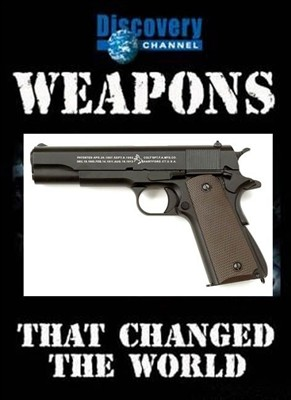 Оружие, которое изменило мир - Triggers- Weapons That Changed the World