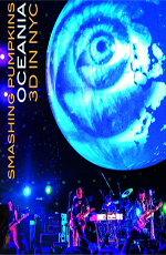 The Smashing Pumpkins: Oceania 3D Live in NYC