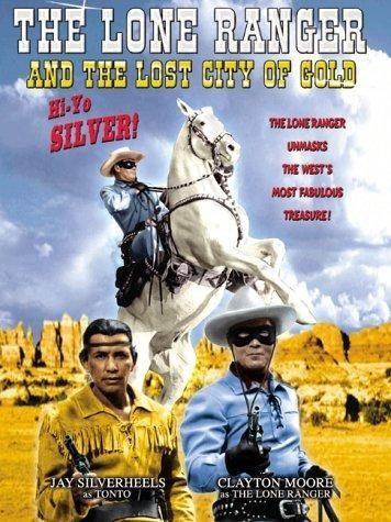 Одинокий рейнджер и город золота - The Lone Ranger and the Lost City of Gold