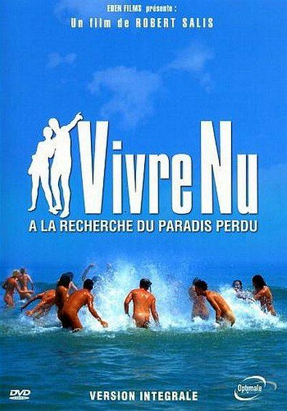 Жить нагишом: в поисках потерянного рая - Vivre Nu. la Recherche du Paradis Perdu