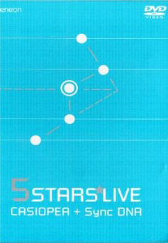 Casiopea With Synchronised DNA - 5 Stars Live 2005