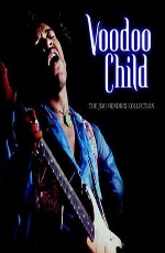 Джими Хендрикс: Дитя Вуду - Jimi Hendrix- Voodoo Child