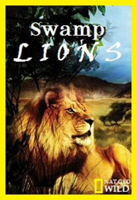 Nat Geo Wild: Болотные львы - Nat Geo Wild- Swamp Lions