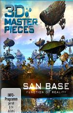 3Д Шедевры: San Base - Функция реальности - 3D Masterpieces- San Base – Function of Reality